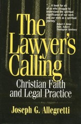 The Lawyer's Calling: Christian Faith & Legal Practice