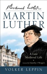 Martin Luther: A Late Medieval Life - eBook