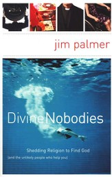 Divine Nobodies: Shedding Religion to Find God