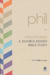 TH1NK LifeChange Philippians: A Double-Edged Bible Study