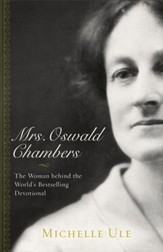Mrs. Oswald Chambers: The Woman behind the World's Bestselling Devotional - eBook