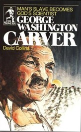 The Sower Series: George Washington  Carver: Man's  Slave Becomes God's Scientist