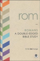 TH1NK LifeChange Romans: A Double-Edged Bible Study