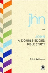 TH1NK LifeChange John: A Double-Edged Bible Study