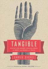 Tangible: Making God Known Through Deeds of Mercy and Words of Truth - Slightly Imperfect