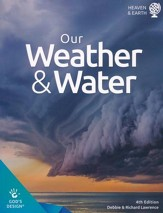 God's Design for Heaven and Earth: Our Weather & Water  Student Text (4th Edition)