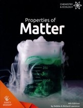 God's Design for Chemistry &  Ecology: Properties of Matter  Student Text (4th Edition)