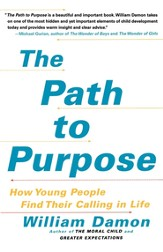 The Path to Purpose: Helping Our Children Find Their Calling in Life - eBook