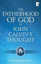 The Fatherhood of God in John Calvin's Thought - eBook