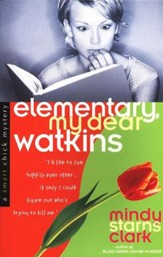 Elementary, My Dear Watkins, A Smart Chick Mystery Series #3