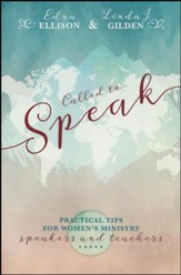 Called to Speak: Practical Tips for Women's Ministry Speakers and Teachers
