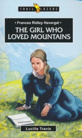 Frances Ridley Havergal: The Girl Who Loved Mountains