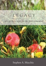 Legacy: 60 Life Reflections for the Next Generation