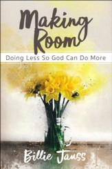 Making Room: Doing Less So God Can Do More