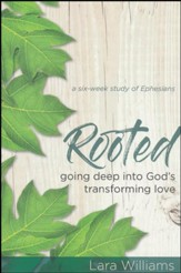 Rooted: Going Deep into God's Transforming Love