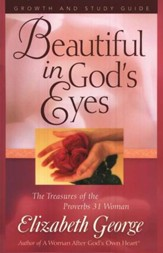 Beautiful in God's Eyes:  The Treasures of the Proverbs 31 Woman Growth and Study Guide