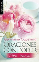 Oraciones con Poder para Mamás  (Prayers That Avail Much for Moms)