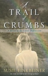 A Trail of Crumbs: A Novel of the Great Depression - eBook