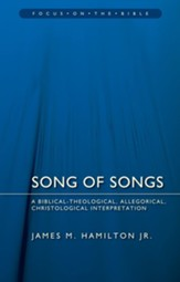 Song of Songs: A Biblical-Theological, Allegorical, Christological Interpretation