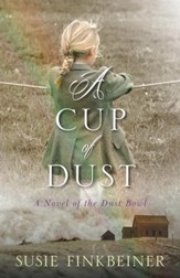 A Cup of Dust: A Novel of the Dust Bowl - eBook