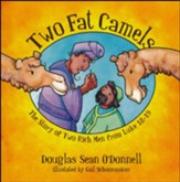 Two Fat Camels: The Story of Two Rich Men from Luke 18-19