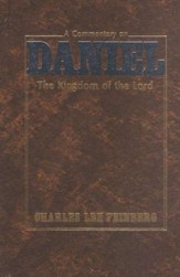 The Kingdom of the Lord: A Commentary on Daniel