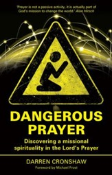Dangerous Prayer: Discovering a Missional Spirituality in the Lord's Prayer - eBook