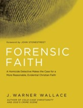 Forensic Faith: A Homicide Detective Makes the Case for a More Reasonable, Evidential Christian Faith - eBook
