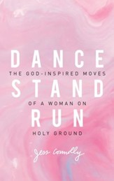 Dance, Stand, Run: The God-Inspired Moves of a Woman on Holy Ground - eBook