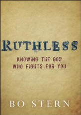 Ruthless: Knowing the God Who Fights for You