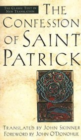 The Confessions of Saint Patrick and Letter to  Coroticus