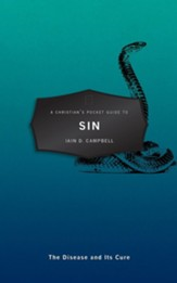 A Christian's Pocket Guide to Sin: The Disease and Its Cure