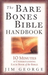 The Bare Bones Bible Handbook: 10 Minutes to Understanding Each Book of the Bible - Slightly Imperfect