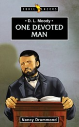 D.L. Moody: One Devoted Man