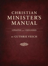 Christian Minister's Manual-Updated and Expanded Deluxe Edition - eBook