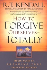 How to Forgive Ourselves--Totally: Begin Again by Breaking Free from Past Mistakes  - Slightly Imperfect