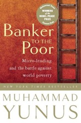 Banker To The Poor: Micro-Lending and the Battle Against World Poverty - eBook