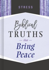 Stress: Biblical Truths that Bring Peace