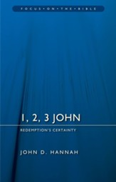 1, 2, 3 John: Redemption's Certainty (Focus on the Bible)