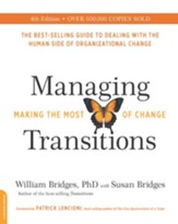 Managing Transitions, 25th anniversary edition: Making the Most of Change - eBook