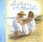 Sisters of the Heart: I Woudn't Be Me Without You