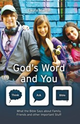 God's Word And You: What the Bible teaches about family, friends and other important stuff