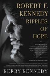 Robert F. Kennedy: Ripples of Hope