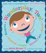 Wonderplay, Too: Games, Crafts, & Creative Activities for 3- to 6-year Olds - eBook