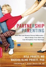 Partnership Parenting: How Men and Women Parent Differently-Why It Helps Your Kids and Can Strengthen Your Marriage - eBook