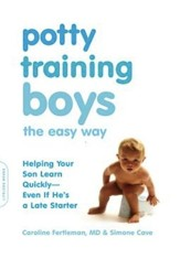 Potty Training Boys the Easy Way: Helping Your Son Learn Quickly-Even If He's a Late Starter - eBook