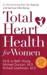 Total Heart Health for Women: A Life-Enriching Plan for Physical and Spiritual Well-Being