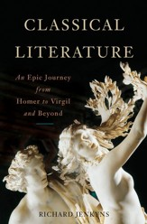 Classical Literature: An Epic Journey from Homer to Virgil and Beyond - eBook
