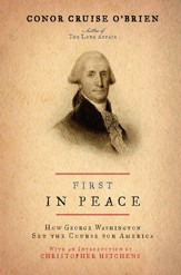 First in Peace: How George Washington Set the Course for America - eBook