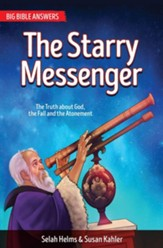 The Starry Messenger: The Truth and God, the Fall and the Atonement - Book 1